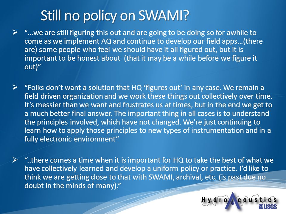 """Still no policy on SWAMI?  """"…we are still figuring this out and are going to be doing so for awhile to come as we implement AQ and continue to develo"""