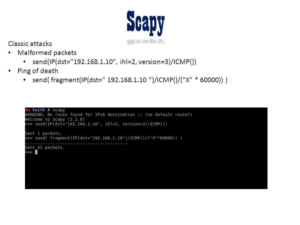 Scapy Classic attacks Malformed packets send(IP(dst=