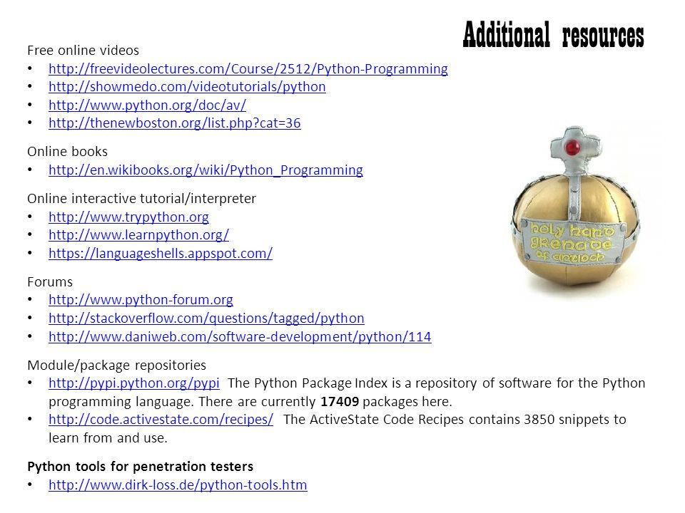 Free online videos http://freevideolectures.com/Course/2512/Python-Programming http://showmedo.com/videotutorials/python http://www.python.org/doc/av/