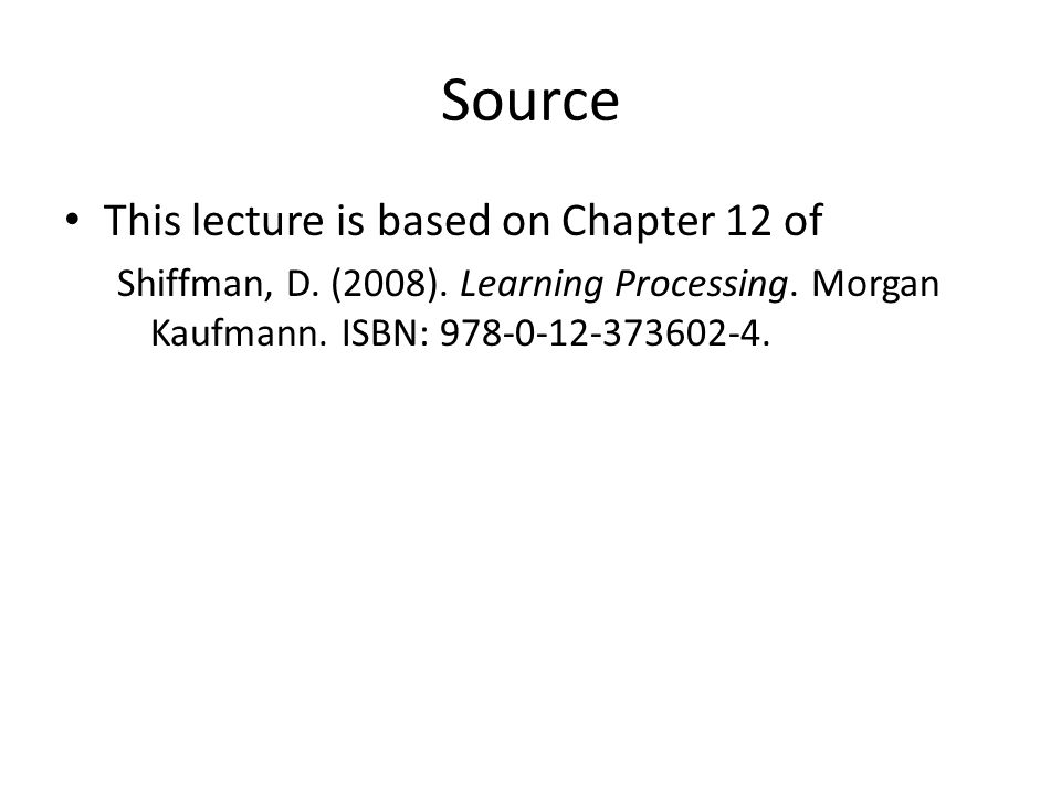 Source This lecture is based on Chapter 12 of Shiffman, D.