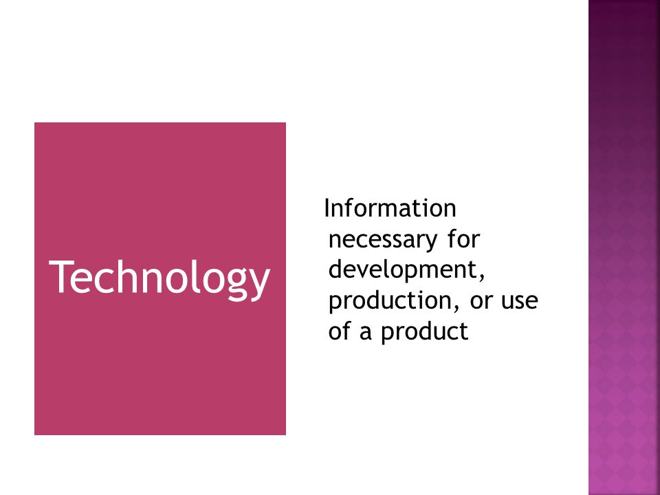 Technology Information necessary for development, production, or use of a product