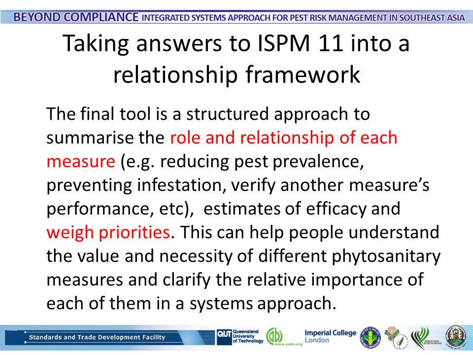 Taking answers to ISPM 11 into a relationship framework The final tool is a structured approach to summarise the role and relationship of each measure