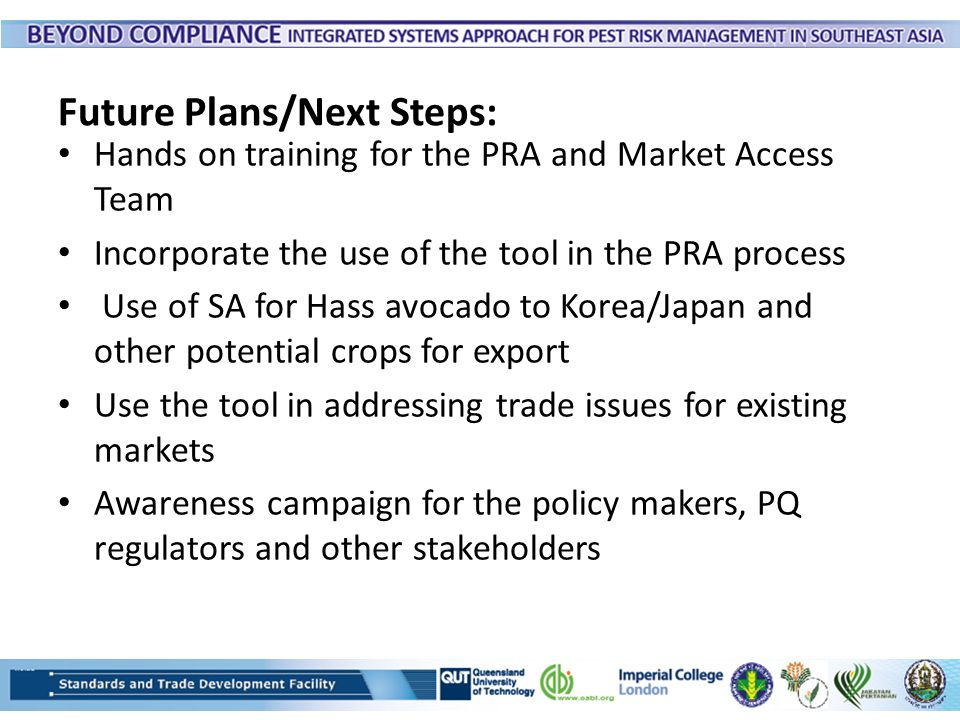 Future Plans/Next Steps: Hands on training for the PRA and Market Access Team Incorporate the use of the tool in the PRA process Use of SA for Hass av