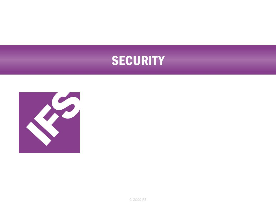 SECURITY © 2009 IFS