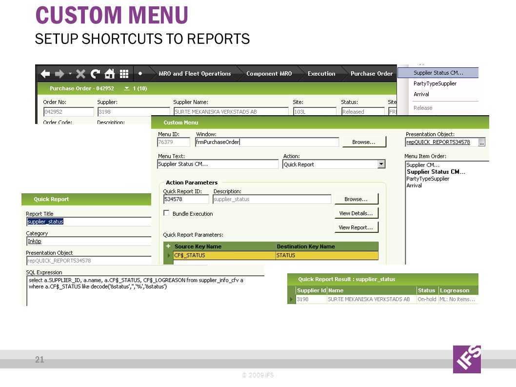 CUSTOM MENU © 2009 IFS 21 SETUP SHORTCUTS TO REPORTS
