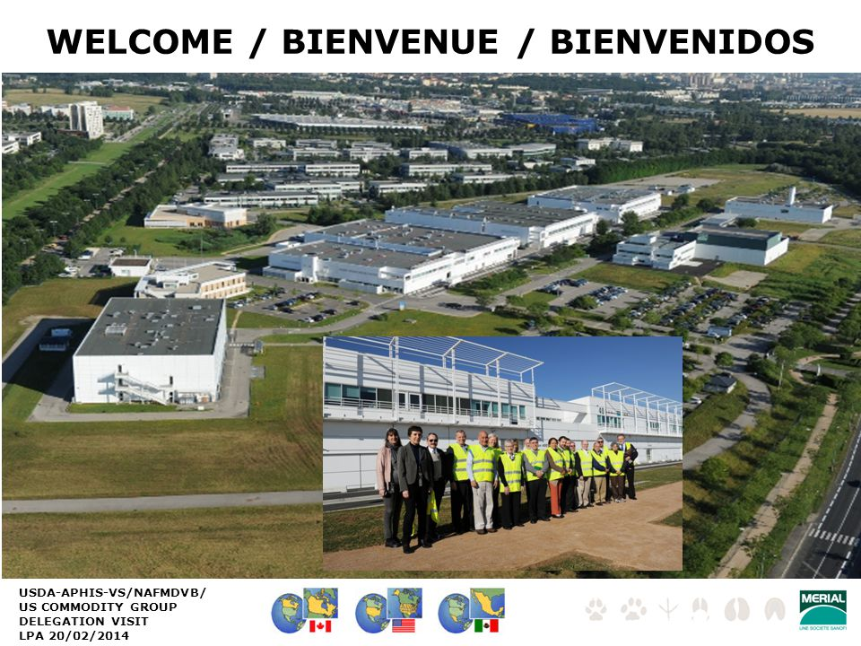 USDA-APHIS-VS/NAFMDVB/ US COMMODITY GROUP DELEGATION VISIT LPA 20/02/2014 WELCOME / BIENVENUE / BIENVENIDOS