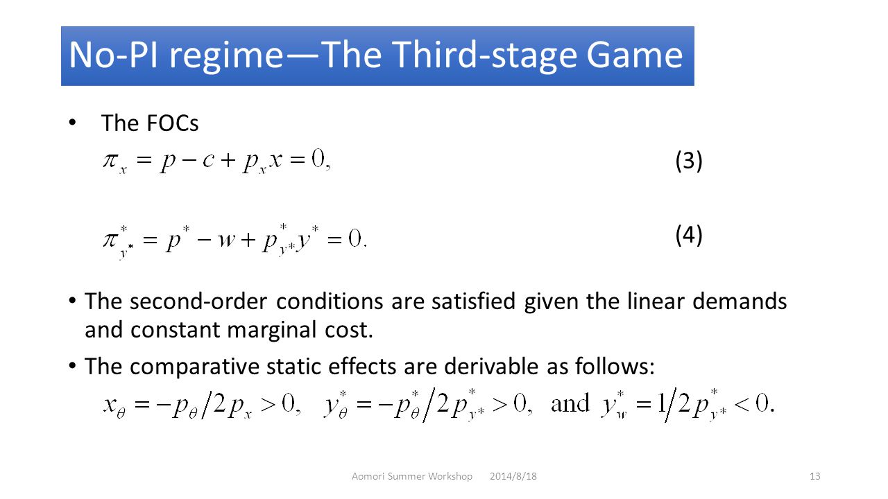 No-PI regime—The Third-stage Game The FOCs (3) (4) The second-order conditions are satisfied given the linear demands and constant marginal cost.