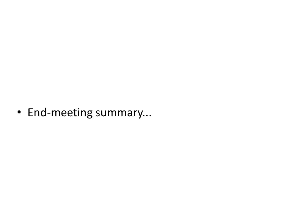 End-meeting summary...