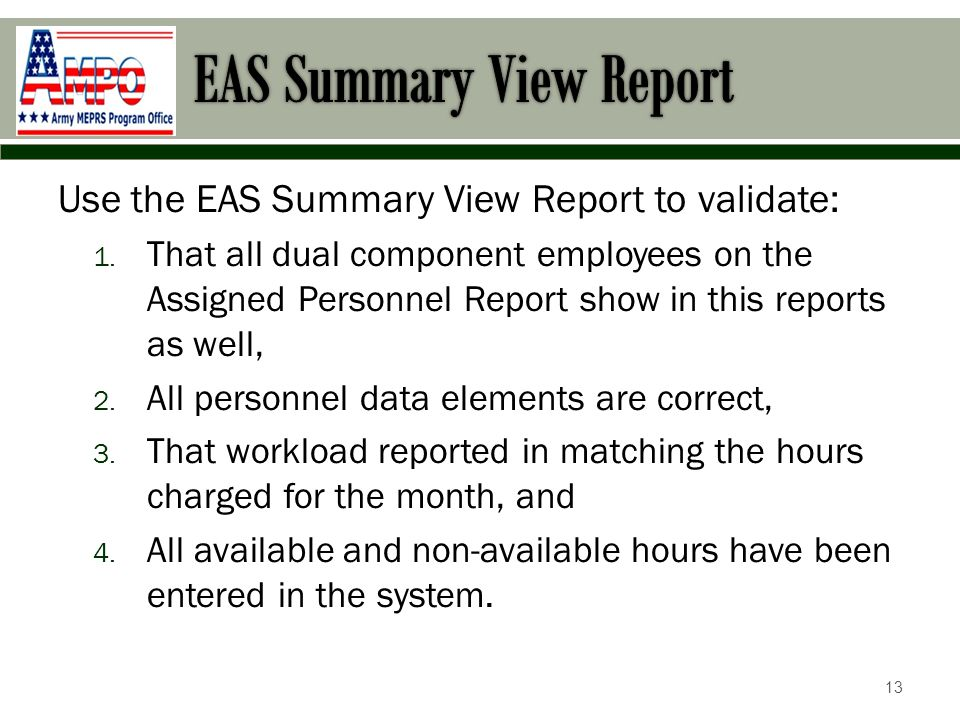 Use the EAS Summary View Report to validate: 1.