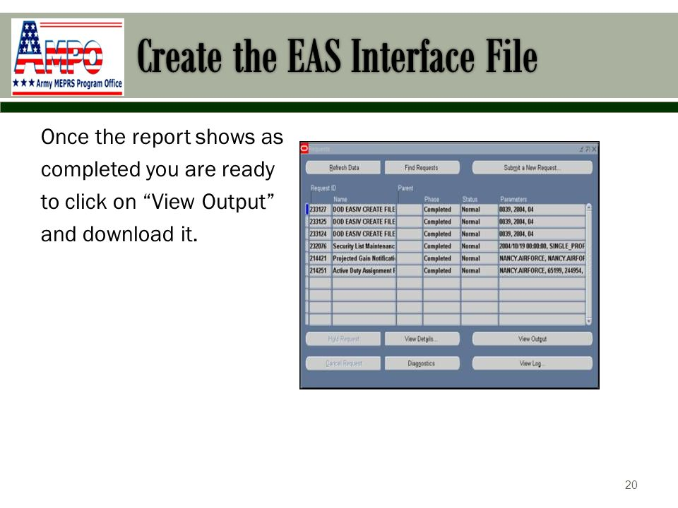 Once the report shows as completed you are ready to click on View Output and download it. 20