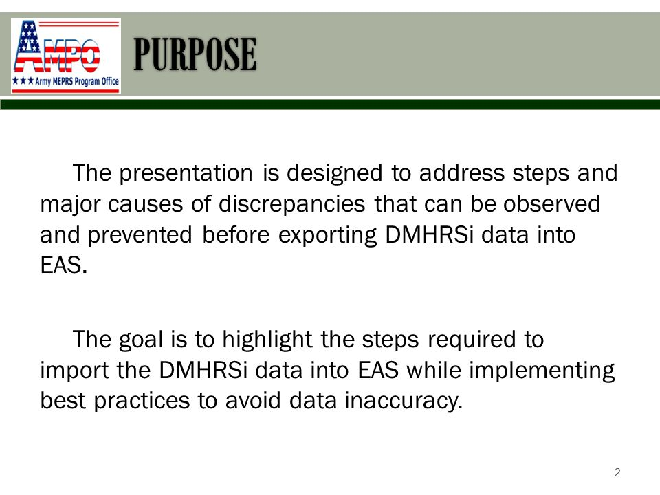 The presentation is designed to address steps and major causes of discrepancies that can be observed and prevented before exporting DMHRSi data into EAS.