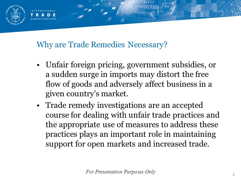 Steps to Take When A Company Facing a Foreign Trade Remedy Action Seeks Help Contact IA immediately upon becoming aware of a foreign trade remedy case—deadlines for participation/registration in a proceeding are often very tight.