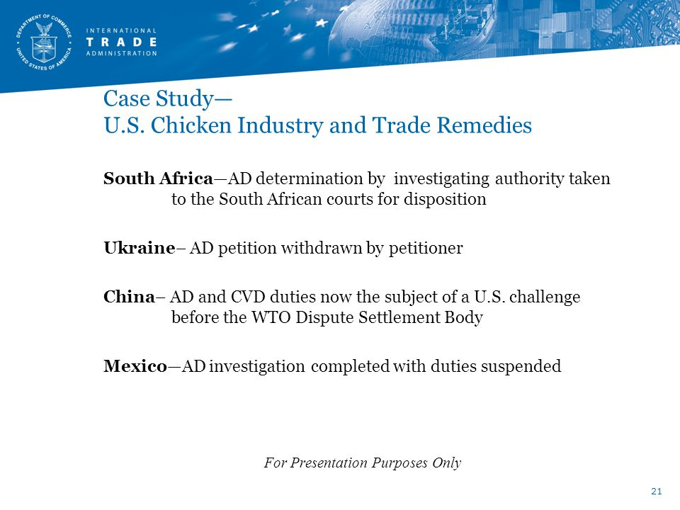 Case Study— U.S. Chicken Industry and Trade Remedies South Africa—AD determination by investigating authority taken to the South African courts for di