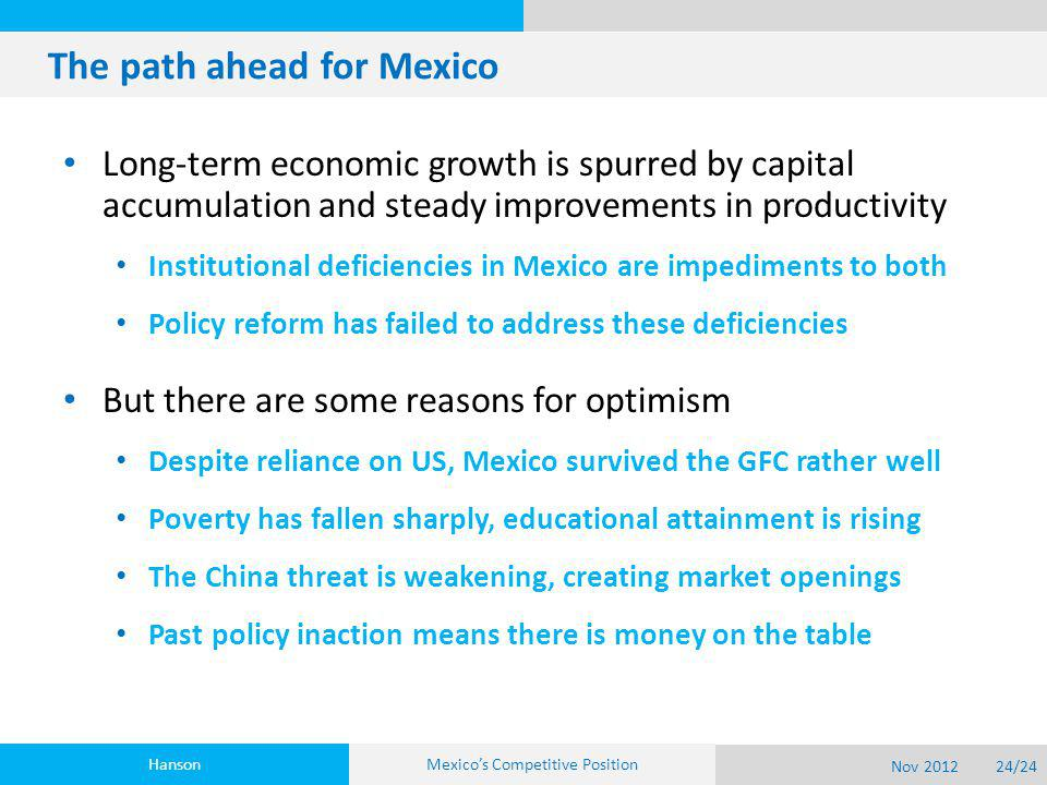 The path ahead for Mexico Long-term economic growth is spurred by capital accumulation and steady improvements in productivity Institutional deficienc