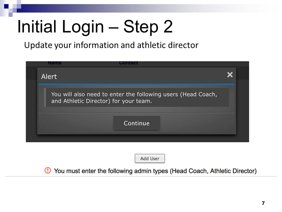 Initial Login – Step 2 7 Update your information and athletic director