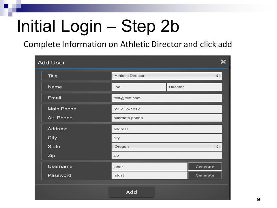 Initial Login – Step 2b 9 Complete Information on Athletic Director and click add