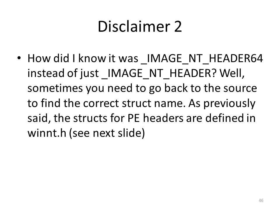 Disclaimer 2 How did I know it was _IMAGE_NT_HEADER64 instead of just _IMAGE_NT_HEADER? Well, sometimes you need to go back to the source to find the