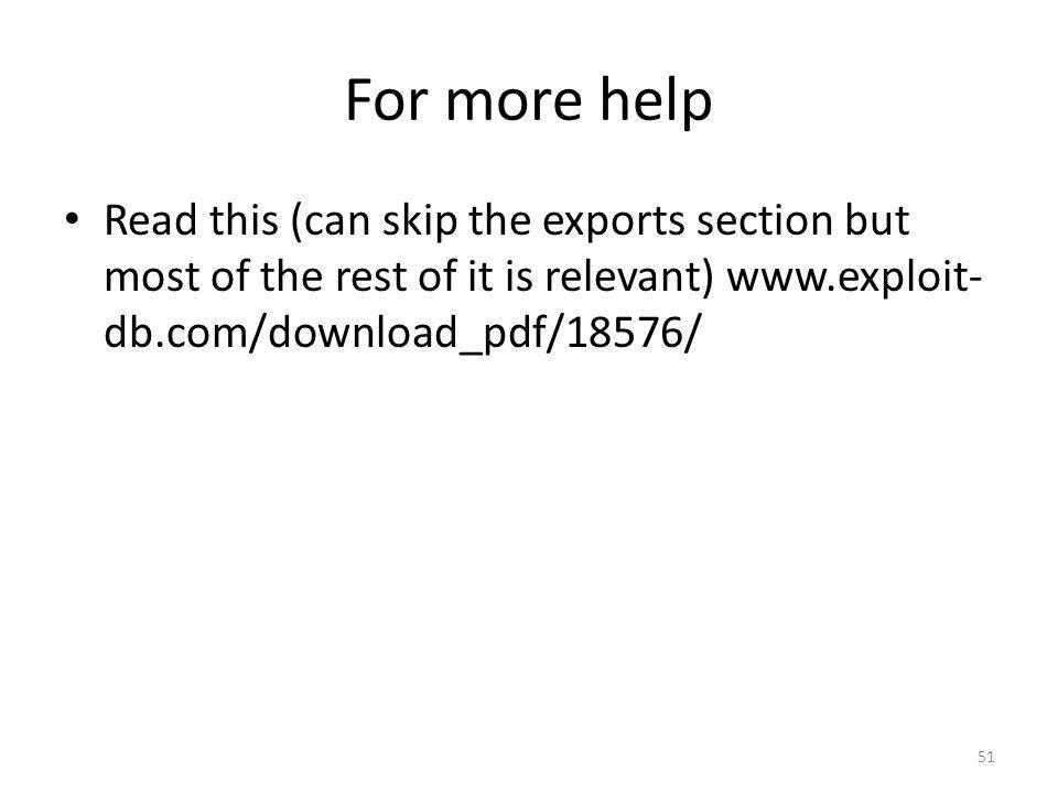 For more help Read this (can skip the exports section but most of the rest of it is relevant) www.exploit- db.com/download_pdf/18576/ 51