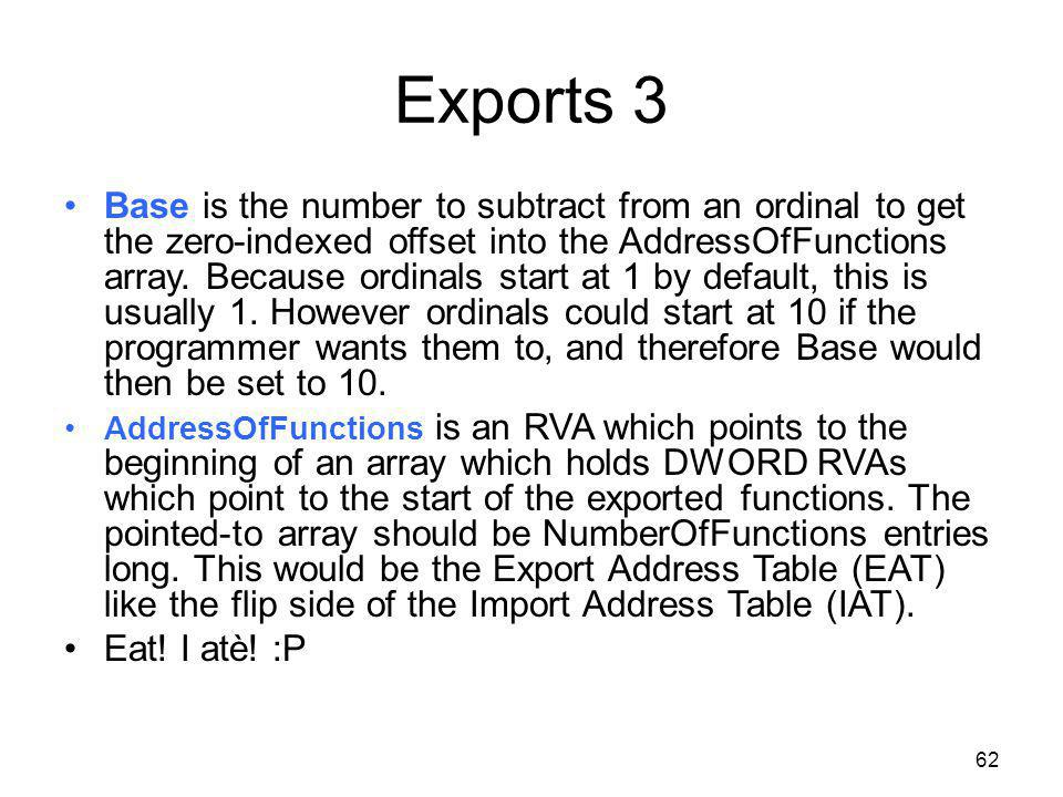 Exports 3 Base is the number to subtract from an ordinal to get the zero-indexed offset into the AddressOfFunctions array. Because ordinals start at 1