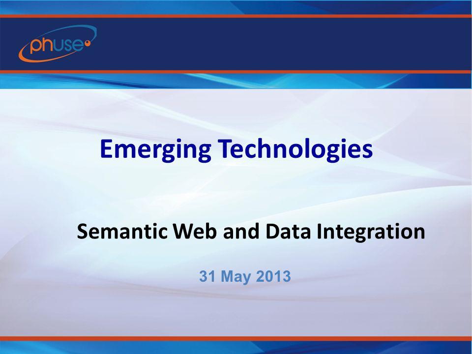 Emerging Technologies Semantic Web and Data Integration 31 May 2013