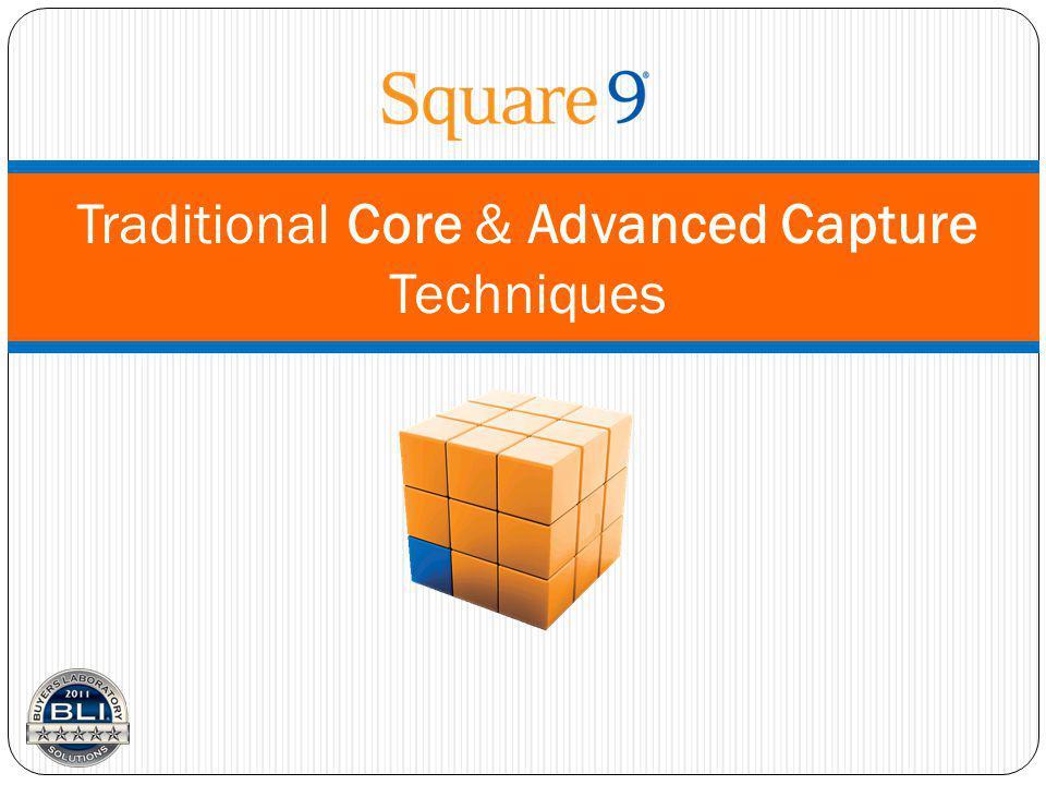 Traditional Core & Advanced Capture Techniques