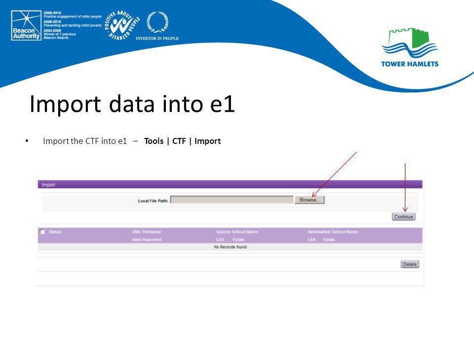 Import data into e1 Import the CTF into e1 – Tools | CTF | Import