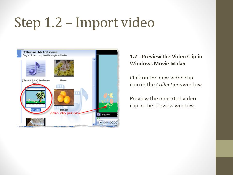 Step 1.3 – Import video 1.3 - Drag Imported Video Clip to Storyboard Now you are ready to add this imported video clip to the movie in progress.