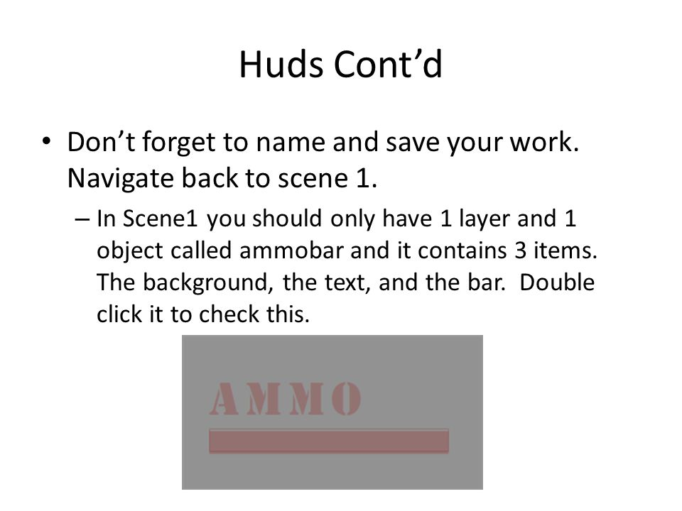 Huds Cont'd Don't forget to name and save your work.