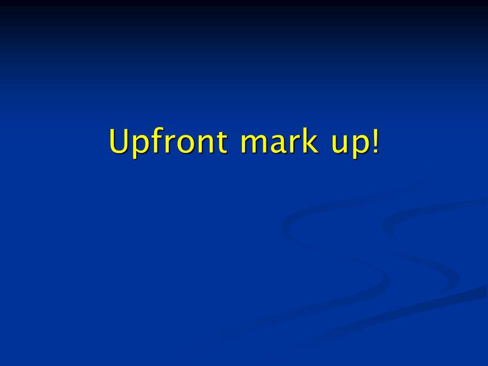 Upfront mark up!