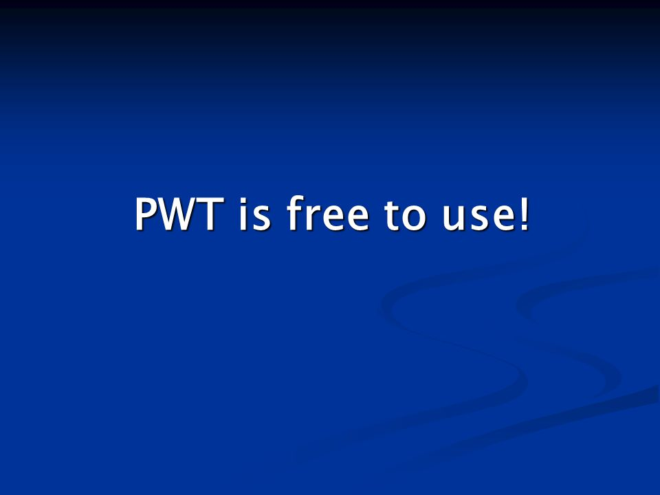 PWT is free to use!