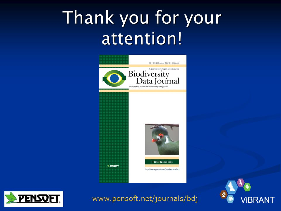 Thank you for your attention! ViBRANT www.pensoft.net/journals/bdj