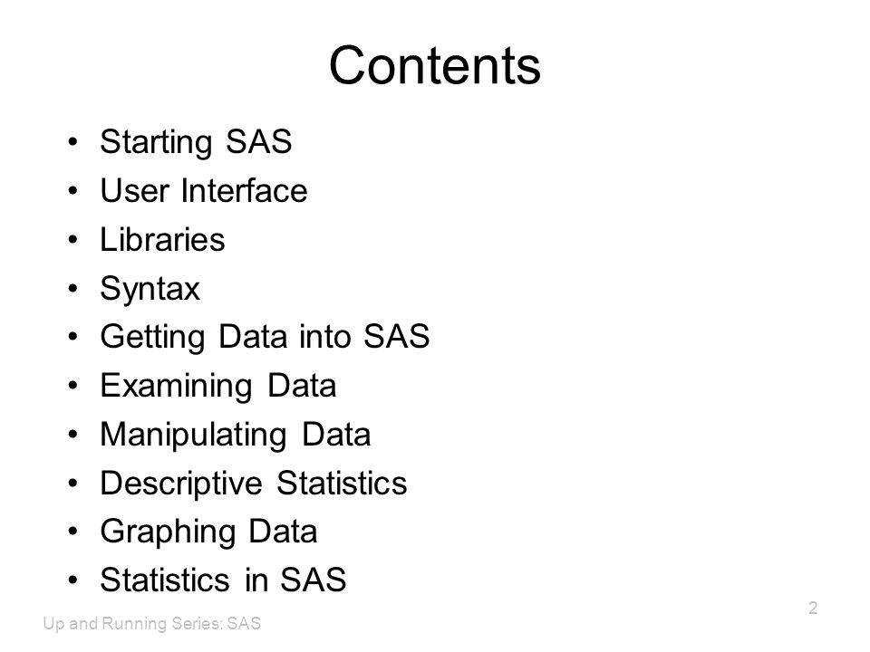 Further Resources The Little SAS Book: A Primer UCLA site –software tutorials, classes and lectures on statistical methods – an incredible site.