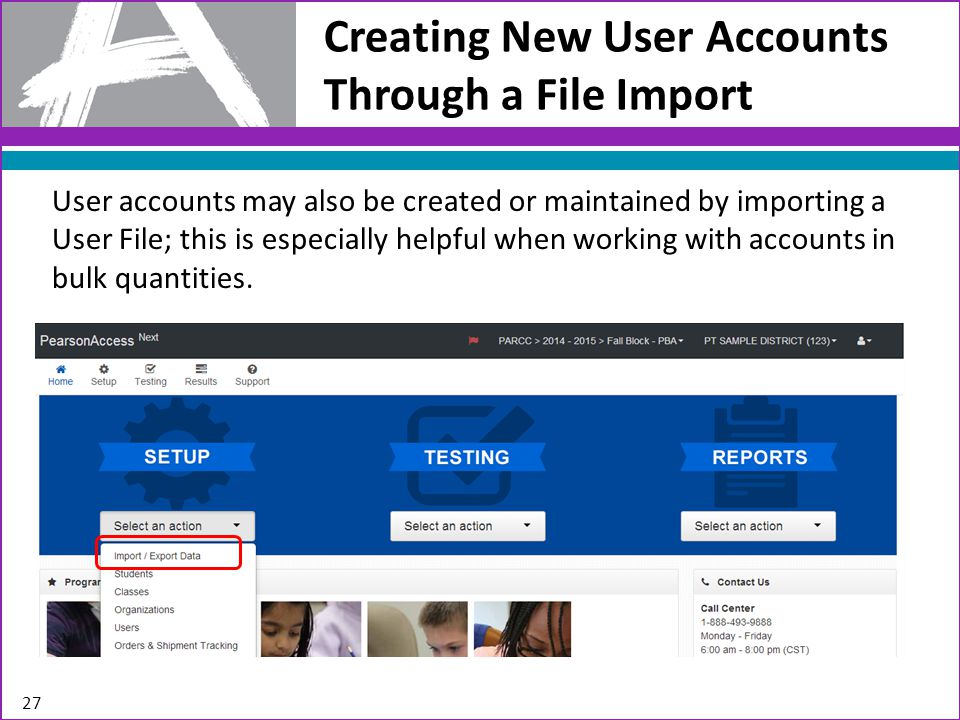 User accounts may also be created or maintained by importing a User File; this is especially helpful when working with accounts in bulk quantities.