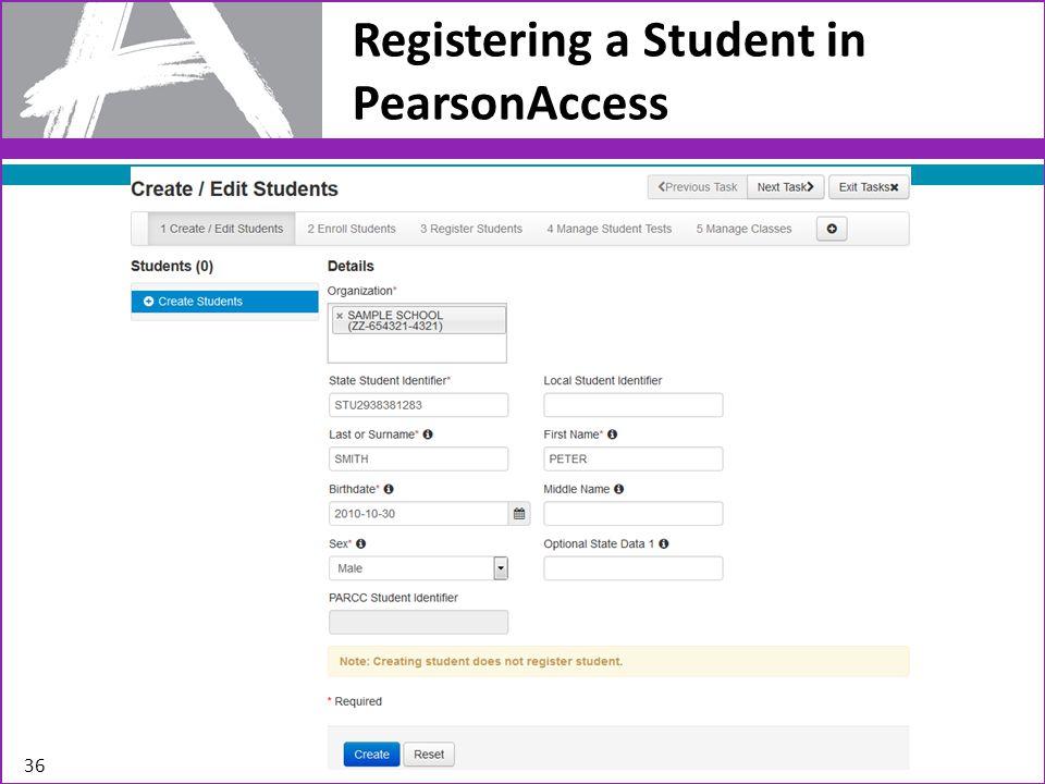 Registering a Student in PearsonAccess 36