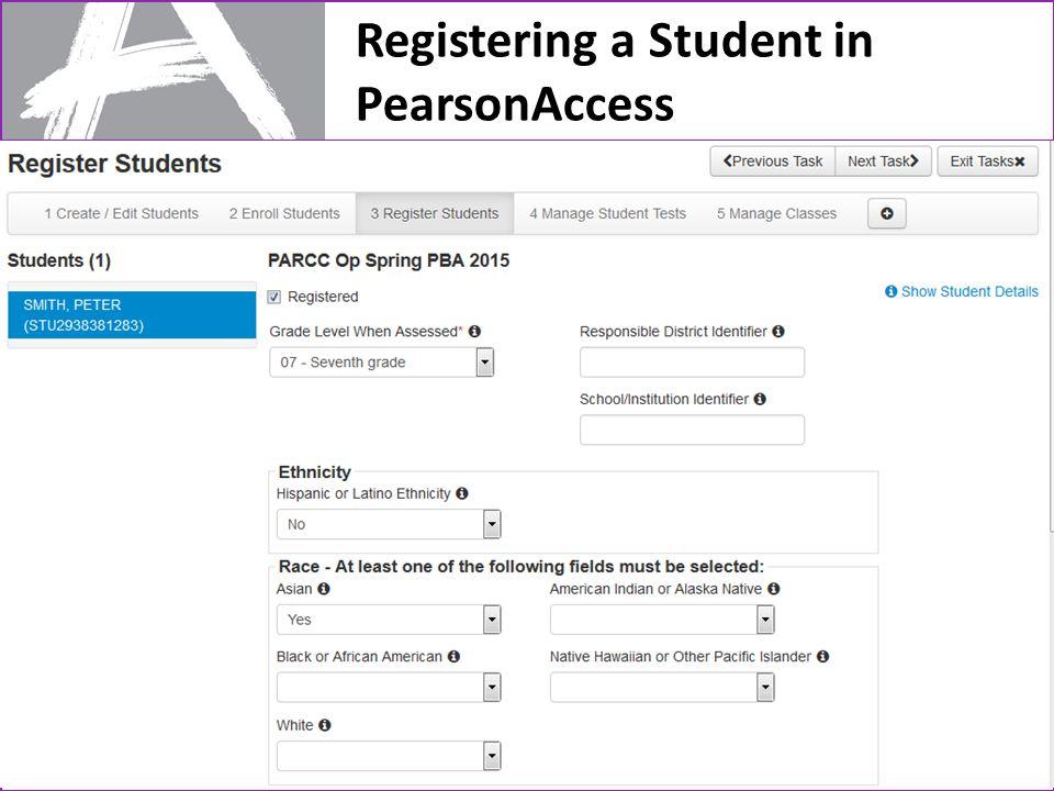 Registering a Student in PearsonAccess 37