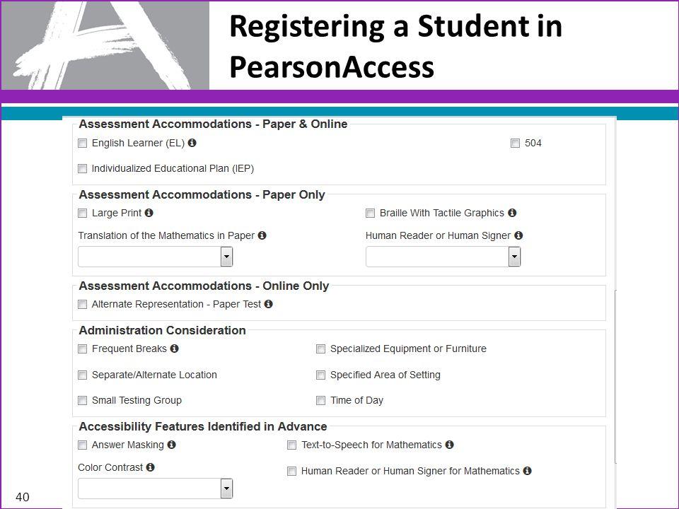 Registering a Student in PearsonAccess 40