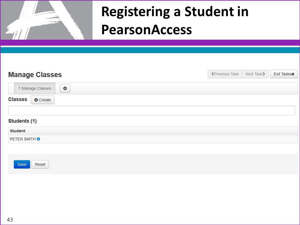 Registering a Student in PearsonAccess 43