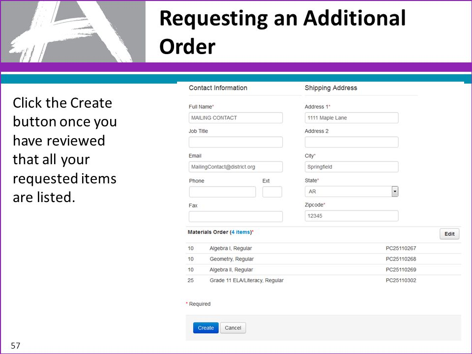 Requesting an Additional Order 57 Click the Create button once you have reviewed that all your requested items are listed.