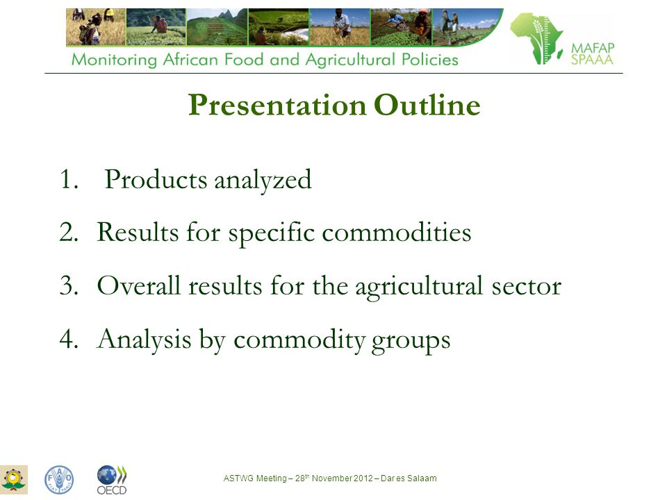 ASTWG Meeting – 28 th November 2012 – Dar es Salaam Presentation Outline 1.