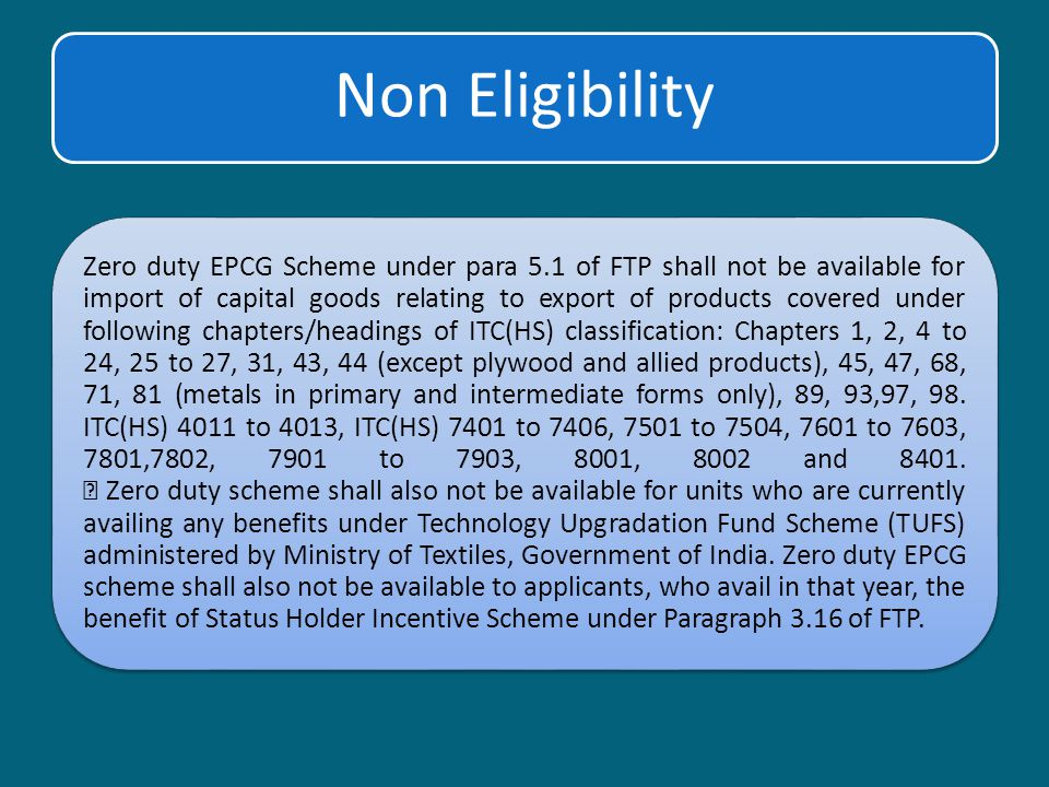 Non Eligibility Zero duty EPCG Scheme under para 5.1 of FTP shall not be available for import of capital goods relating to export of products covered