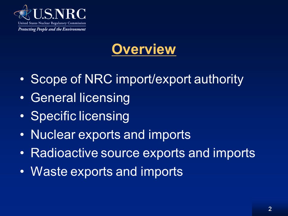 3 10 CFR Part 110 Export/Import Licensing Regulations Apply to any person who exports or imports nuclear equipment and material with few exceptions Authorize export/import only – do not authorize receipt, acquisition, transfer, transport, possession Require compliance with applicable domestic requirements Implement legally binding and non-legally binding international treaties and agreements