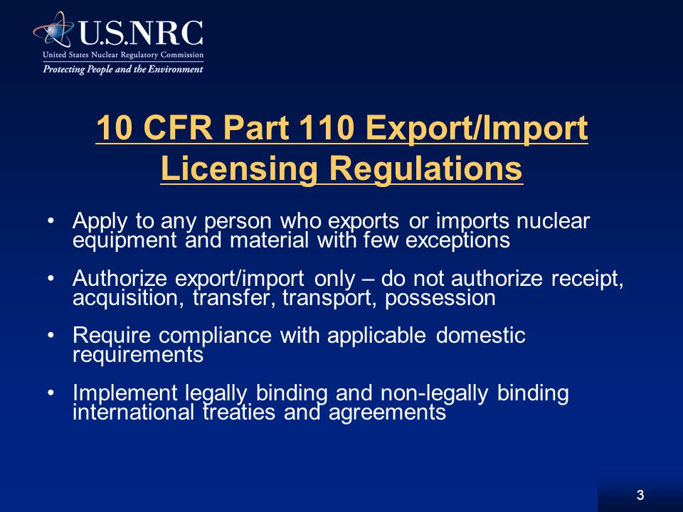 NRC's Export/Import Licensing Authority Exports: reactors; fuel cycle facilities; components; nuclear grade graphite for nuclear end use; heavy water; source, special nuclear and byproduct materials including spent fuel and radioactive waste Imports: complete reactors; fuel cycle facilities; and source, special nuclear and byproduct materials including spent fuel and radioactive waste 4