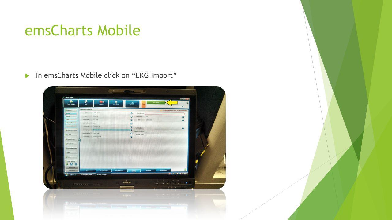emsCharts Mobile  In emsCharts Mobile click on EKG Import