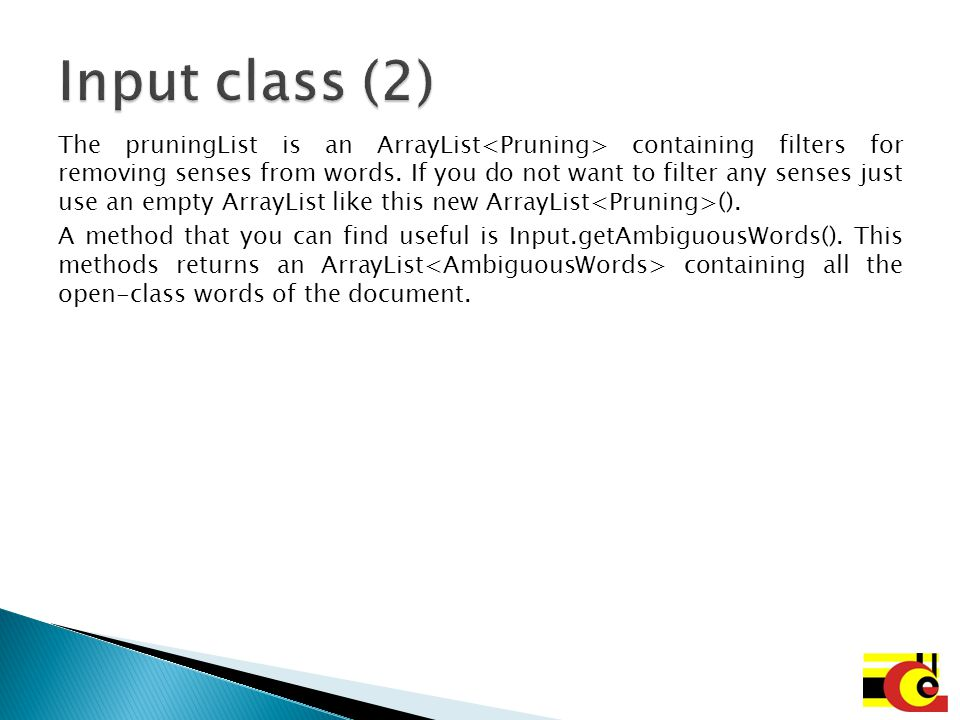 The pruningList is an ArrayList containing filters for removing senses from words. If you do not want to filter any senses just use an empty ArrayList