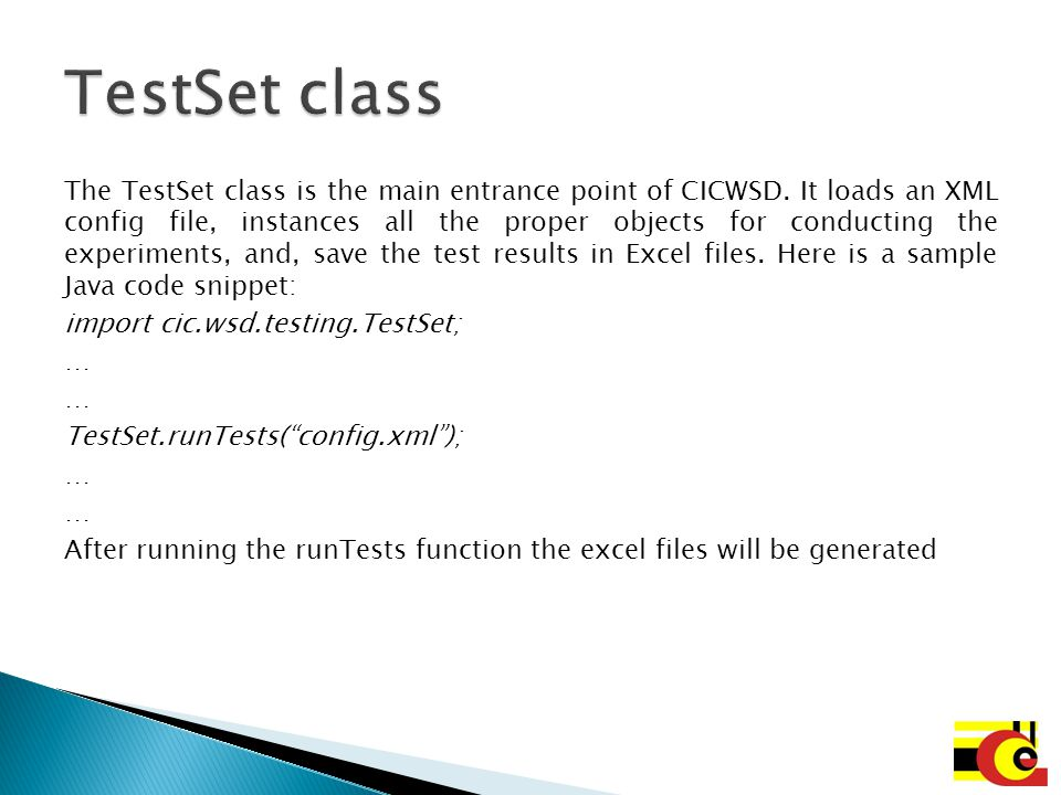 The TestSet class is the main entrance point of CICWSD. It loads an XML config file, instances all the proper objects for conducting the experiments,