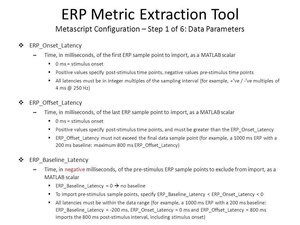 ERP Metric Extraction Tool Viewing Metric Extraction Class Properties in MATLAB  MATLAB Workspace view NemoErpMetricExtraction object EgiRawIO object Double click to open…