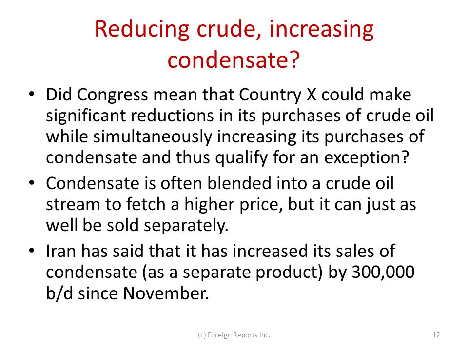 Reducing crude, increasing condensate.
