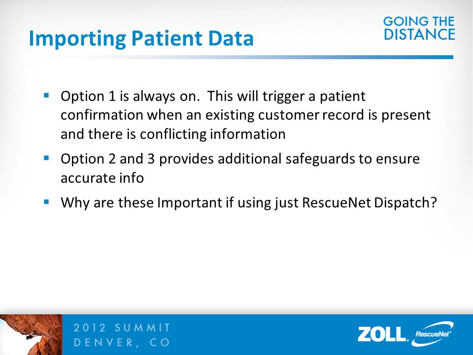 Importing Patient Data  Option 1 is always on. This will trigger a patient confirmation when an existing customer record is present and there is conf
