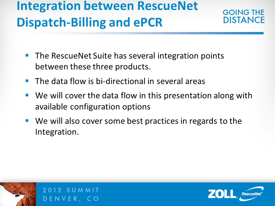  The RescueNet Suite has several integration points between these three products.  The data flow is bi-directional in several areas  We will cover