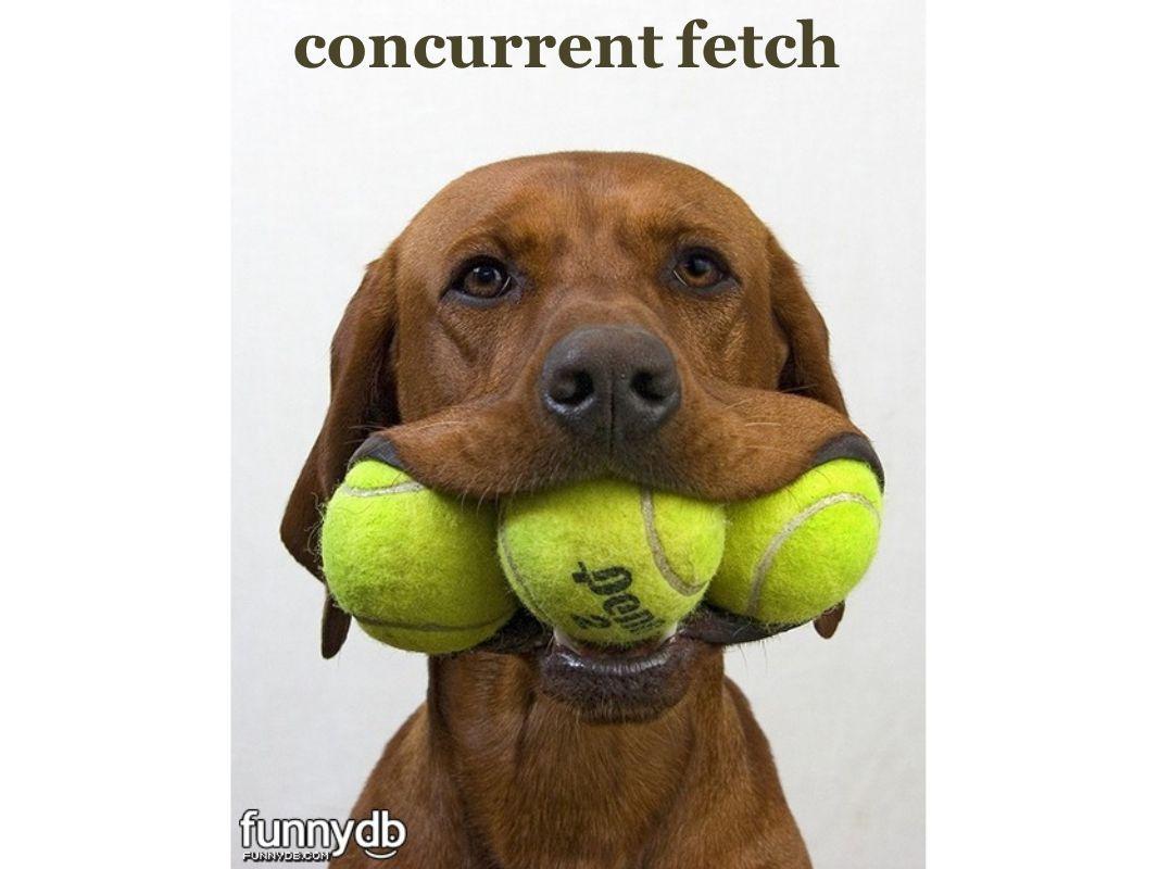 concurrent fetch